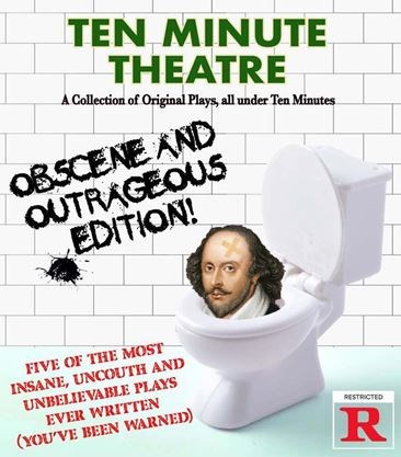 10 Minute Theatre - Obscene and Outrageous Edition on July